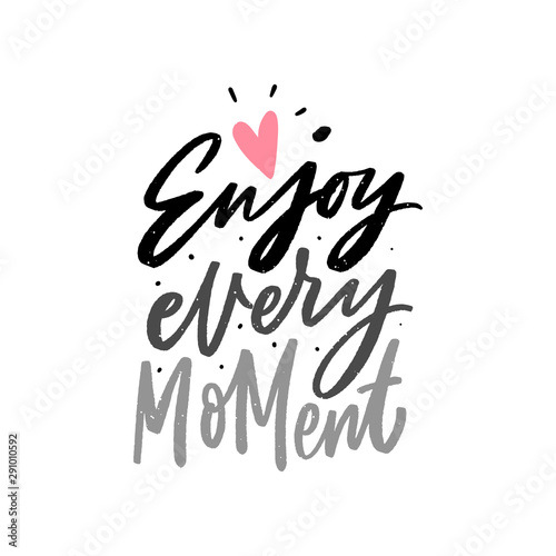 Enjoy every moment hand lettering motivational phrase for print, card, poster Canvas
