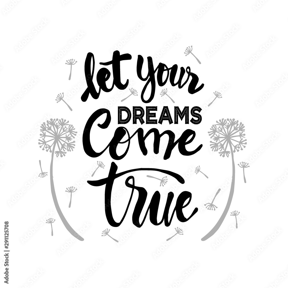 Fototapeta Let your dreams come true. Inspirational quote.