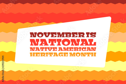 Photo  National Native American Heritage Month is an annual designation observed in November