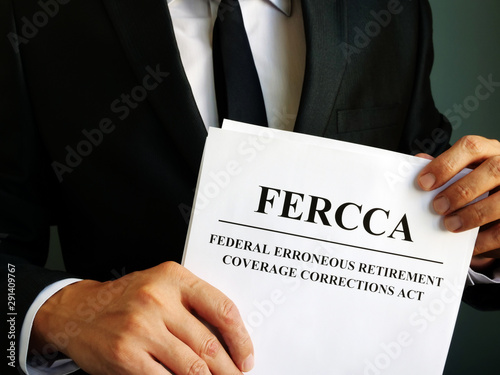 Photo sur Toile Nature Federal Erroneous Retirement Coverage Corrections Act FERCCA in the hands.