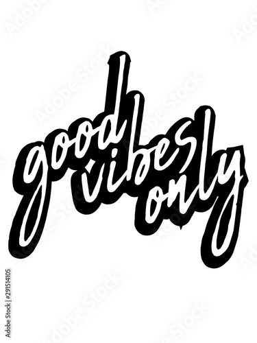 good vibes only logo gute laune spaß freude mutig positive einstellung munter gl Fototapet