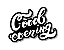 Good Evening. Hand Drawn Lettering With Background. Vector Illustration