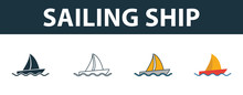 Sailing Ship Icon Set. Four Simple Symbols In Diferent Styles From Transport Icons Collection. Creative Sailing Ship Icons Filled, Outline, Colored And Flat Symbols