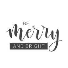 Vector Illustration. Handwritten Lettering Of Be Merry And Bright. Template For Greeting Card. Objects Isolated On White Background.