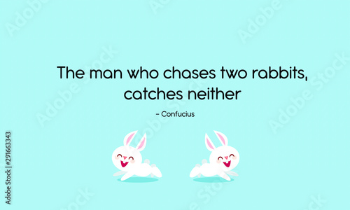 Fotografía  Motivational inspiring quote for success, The man who chases two rabbits, catches neither