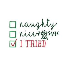 Naughty, Nice, I Tried - Funny...