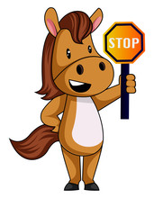 Horse With Stop Sign, Illustration, Vector On White Background.