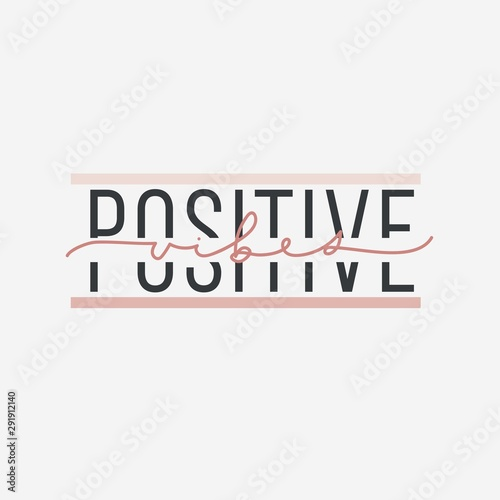 Fototapeta Positive vibes inspirational print or card vector illustration. Creative idea of postcard with good motivational words. Postcard with positivity phrase on white obraz