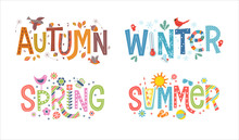 Set Of Decorative, Illustrated Words Autumn, Winter, Spring And Summer. Colorful Typography With Decorative Design Elements Representing The 4 Seasons. For Banners, Cards, Posters And T-shirts