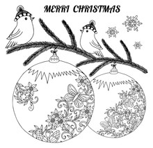 Vector Illustration Zentangl. A Christmas Tree Branch With Toys And Sitting Birds On It. Coloring Book. Anti-stress For Adults And Children. The Work Is Done In Manual Mode. Black And White.