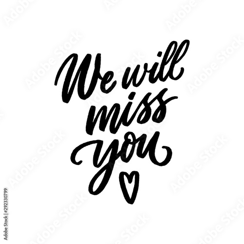 We will miss you hand drawn lettering for print, card, poster Canvas-taulu