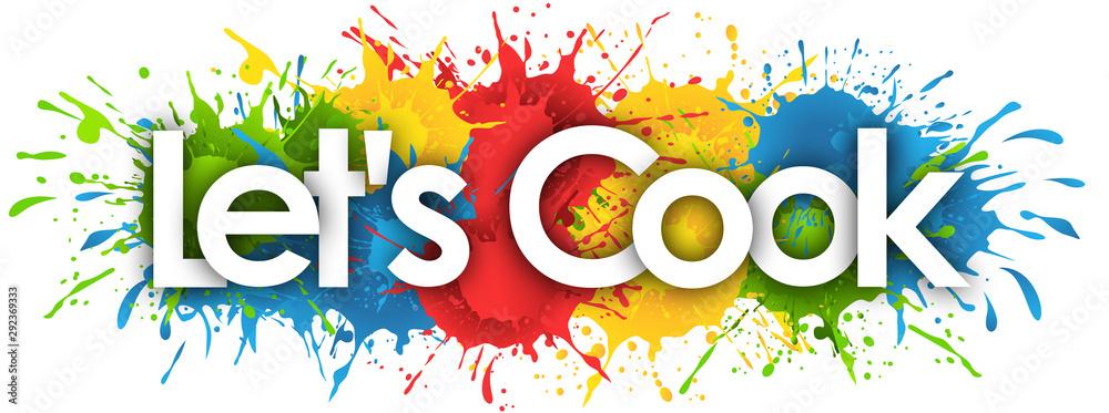 let's Cook in splash's background <span>plik: #292369333 | autor: nali</span>