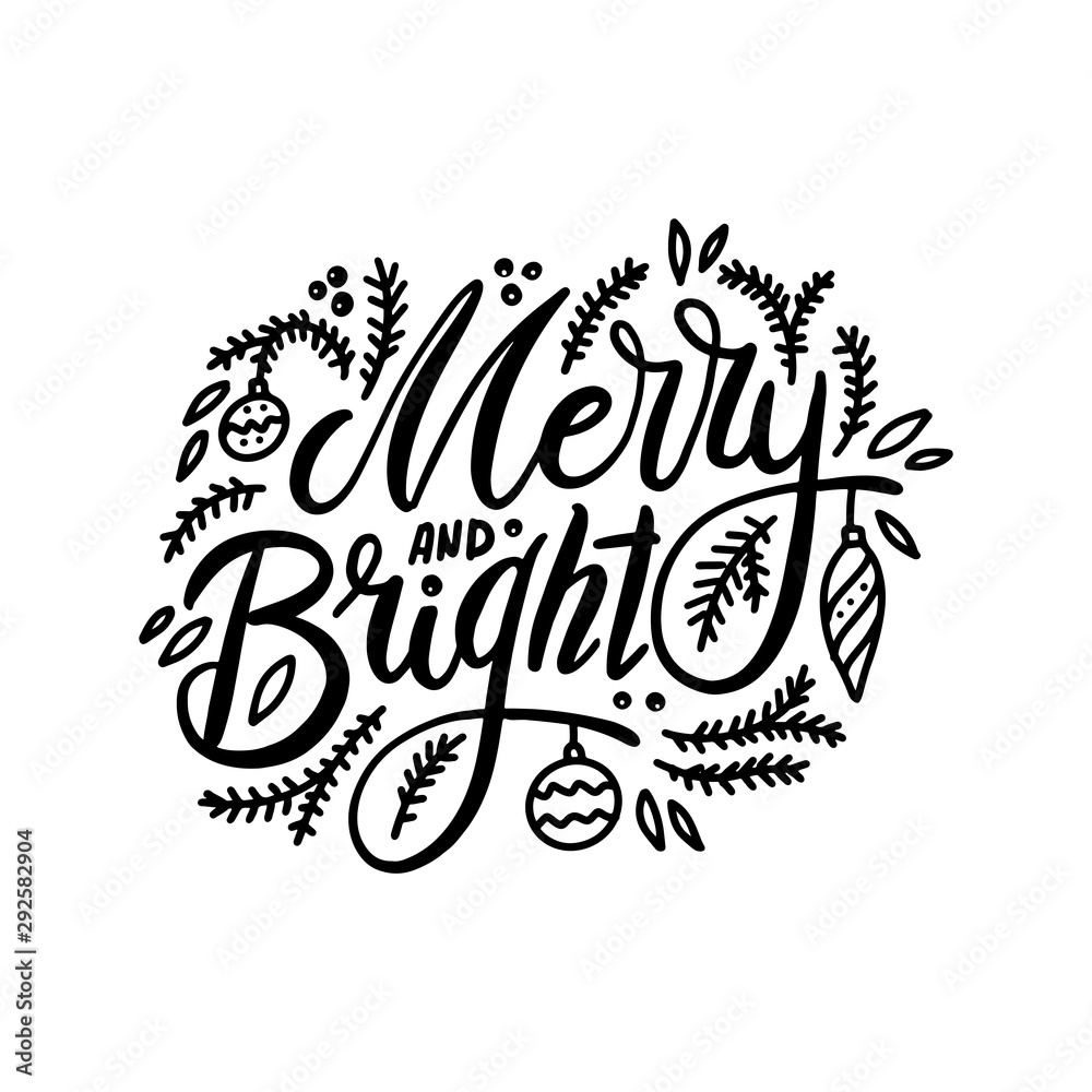 Fototapety, obrazy: Merry and bright. Handwritten lettering with spruce twigs and Christmas tree decorations isolated on white background. Vector illustration for greeting cards, posters