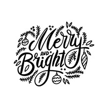 Merry And Bright. Handwritten Lettering With Spruce Twigs And Christmas Tree Decorations Isolated On White Background. Vector Illustration For Greeting Cards, Posters