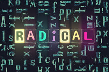 The Word Radical As Neon Glowi...