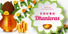 Shubh Dhanteras Holiday Composition For Diwali Festival Celebration. Indian Pots For Pooja With Coins And Diya, Floral Garland. Vector Illustration.