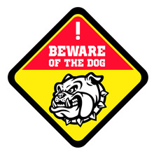 Beware Of The Dog Sign With Angry Bull Dog Head