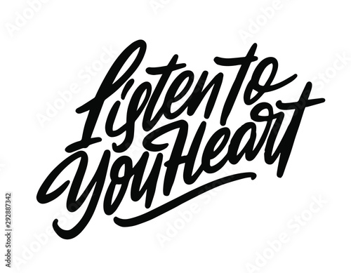 Deurstickers Positive Typography Listen to your heart. Inspirational quote about happiness. Modern calligraphy phrase with flying birds. Simple vector lettering for print and poster. Typography design.