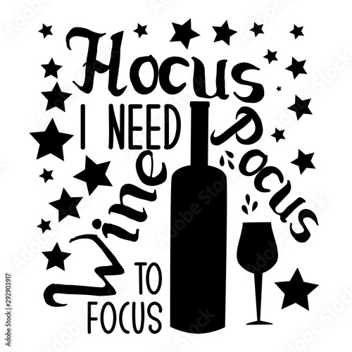 Carta da parati Hocus pocus i need wine to focus-funny halloween text, with wine bottle, glass and stars