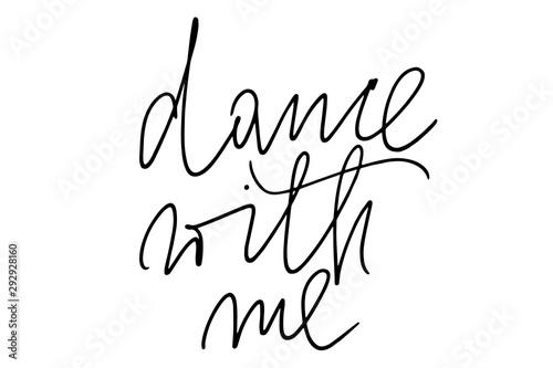 Photo Phrase dance with me handwritten text vector
