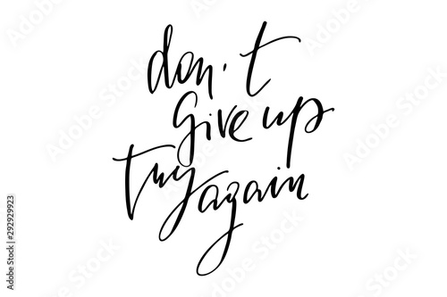 Obraz na plátně Motivational phrase quote writing don't give up try again handwritten text vecto