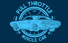 Full Throttle Muscle Car Vintage Worn Out In Blue Background And Steering Wheel .This Design Is Suitable For Old Style Or Classic Car Garage, Shops, Repair And T-shirts. Also Stamps, And Prints