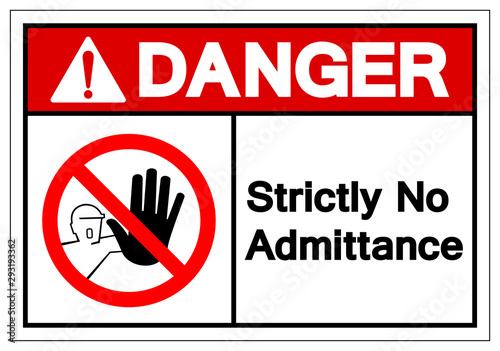 Photo Danger Strictly No Admittance Symbol Sign ,Vector Illustration, Isolate On White Background Label