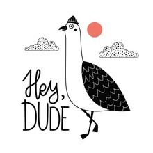 Vector Illustration With Doodle Clouds, Seagull And Hat And Lettering Text Hey Dude.