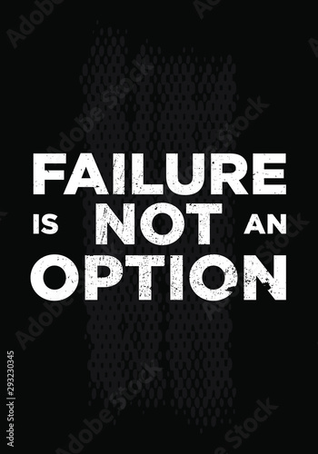 failure is not an option motivational quotes or proverb