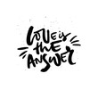 Love is the answer handdrawn lettering interesting quote