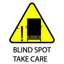 Blind Spot Sign. Take Care Sign. Road Sign Eps Ten