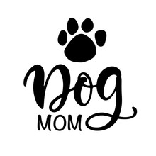 Dog Mom T Shirt Design, Funny Hand Lettering Quote