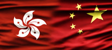 Political Relationships. Hong Kong And Chinese Flag. Partnership And Conflicts.