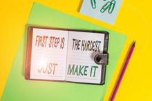Conceptual Hand Writing Showing First Step Is The Hardest Just Make It. Concept Meaning Dont Give Up On Final Route Locked Diary Striped Sheets Clips Notepad Colored Background