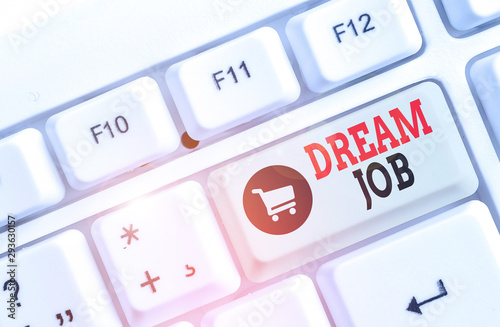 Fotografía  Text sign showing Dream Job