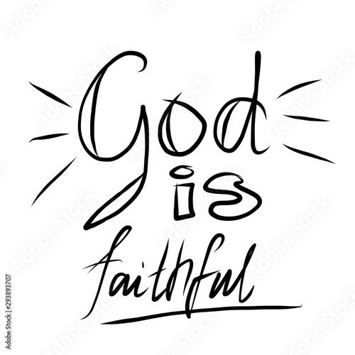 God is faithful - christian calligraphy lettering, motivation biblical phrase is Fototapet