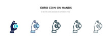 Euro Coin On Hands Icon In Dif...