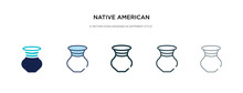 Native American Pot Icon In Different Style Vector Illustration. Two Colored And Black Native American Pot Vector Icons Designed In Filled, Outline, Line And Stroke Style Can Be Used For Web,