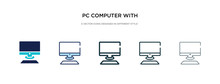 Pc Computer With Monitor Icon In Different Style Vector Illustration. Two Colored And Black Pc Computer With Monitor Vector Icons Designed In Filled, Outline, Line And Stroke Style Can Be Used For