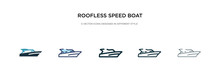 Roofless Speed Boat Icon In Different Style Vector Illustration. Two Colored And Black Roofless Speed Boat Vector Icons Designed In Filled, Outline, Line And Stroke Style Can Be Used For Web,