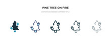 Pine Tree On Fire Icon In Different Style Vector Illustration. Two Colored And Black Pine Tree On Fire Vector Icons Designed In Filled, Outline, Line And Stroke Style Can Be Used For Web, Mobile, Ui