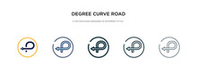 Degree Curve Road Icon In Different Style Vector Illustration. Two Colored And Black Degree Curve Road Vector Icons Designed In Filled, Outline, Line And Stroke Style Can Be Used For Web, Mobile, Ui