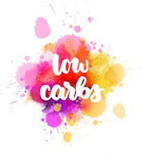 Low Carbs - Lettering On Painted Background