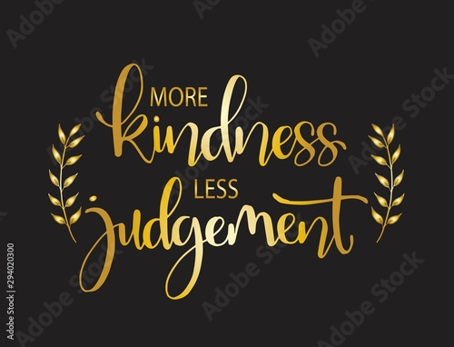 Poster Positive Typography More kindness less judgement. Inspirational quote