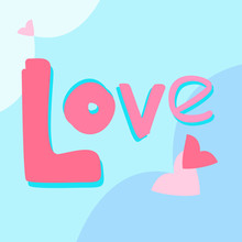 Word Love Isolated With Hearts And Clouds. Letters Vector Illustration For Card. Illustration Pink And Blue Wallpaper Background. Typography Design. Font With Symbols Pattern On Blue Background.