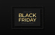 Black Friday Sale Banner. Shiny Golden Text In Frame With Glitter And Confetti. Luxury Dark Background. Black Friday Advertising, Special Offer And Sale. Banner And Poster, Brochure And Flyer Design