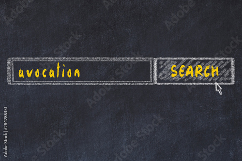 Photo Chalkboard drawing of search browser window and inscription avocation