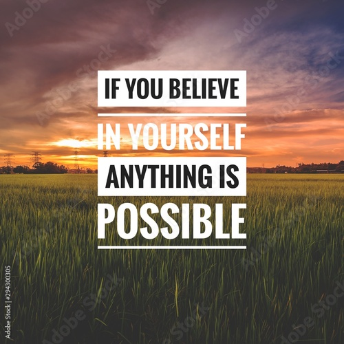 Valokuva Motivational and inspirational quote - If you believe in yourself anything is possible