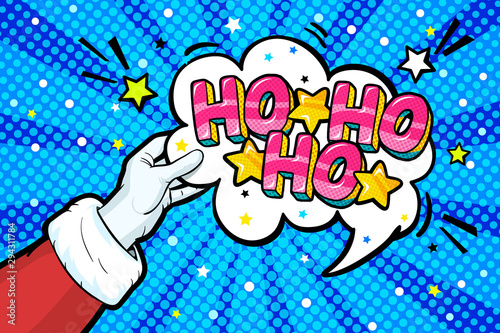 Santa Claus like in pop art style. Sign like in red mitten. Ho Ho Ho message in bubble on white background.