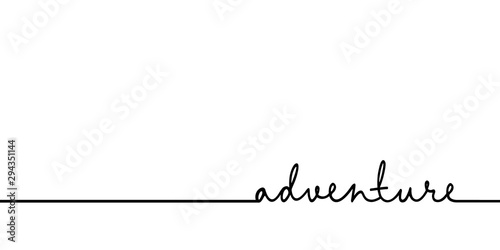 Adventure - continuous one black line with word. Minimalistic drawing of phrase illustration
